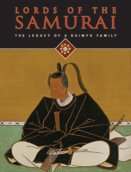 Lords of the Samurai - The Legacy of a Daimyo Family